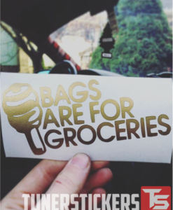 Bags Are For Groceries Decal Sticker
