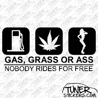 Who First Said Grass Gas Or Ass Nobody Rides For Free 97
