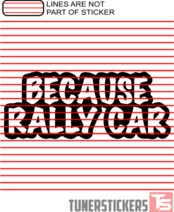 Because Rallycar