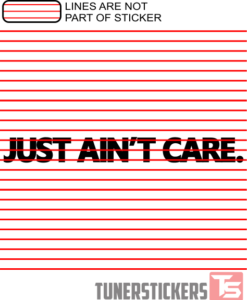 Just Aint Care Windshield Sticker
