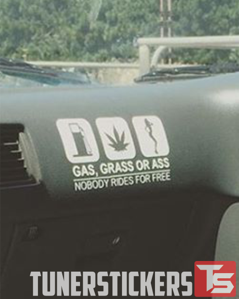 Gas Grass or Ass Nobody Rides for Free Car Decal