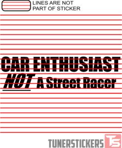 Car Enthusiast Not A Street Racer
