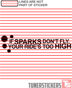If Sparks Dont Fly Your Rides Too High