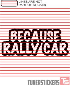Because Rallycar
