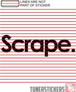 Scrape.