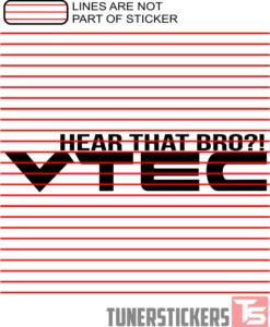 Hear That Bro Vtec