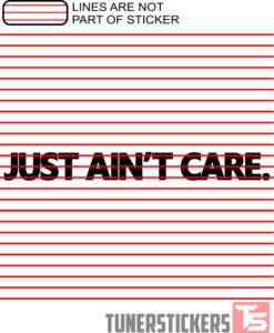 Just Aint Care Windshield Sticker