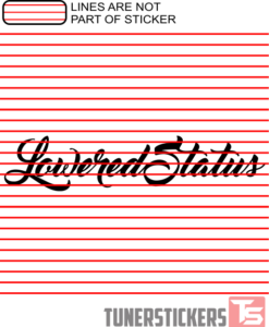 Lowered Status Windshield Sticker