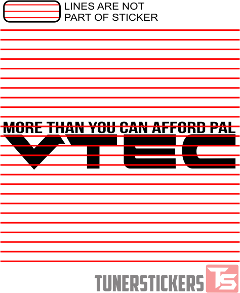 More Than You Can Afford Pal Vtec Tuner Stickers