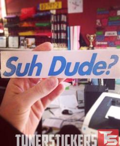 Suh Dude Decal Sticker