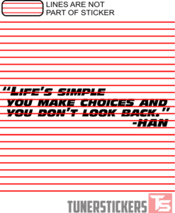 Lifes Simple You Make Choices and You Dont Look Back Han