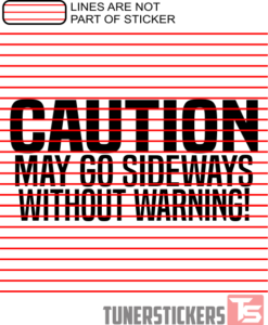caution-may-go-sideways-without-warning-decal-sticker