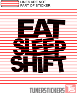 eat-sleep-shift-sticker-decal