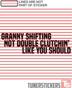 granny-shifting-not-double-clutching-like-you-should-sticker-decal