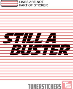 still-a-buster-sticker-decal