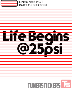 life-begins-at-25-psi-sticker-decal