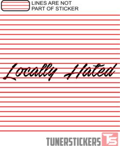 locally-hated-window-banner-sticker-decal