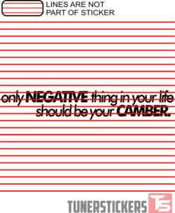 only-negative-thing-in-your-life-should-be-your-camber-sticker-decal
