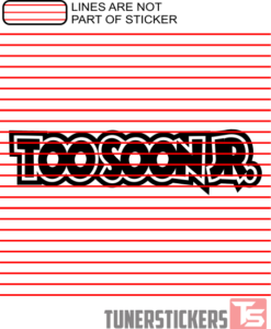 too-soon-jr-sticker-decal