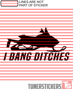 I Bang Ditches Sticker Decal