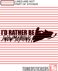 I'd Rather Be Snowmobiling Sticker Decal