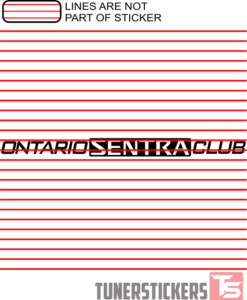 Ontario Sentra Club NEW Window Banner Decal Sticker