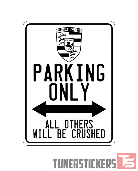 Porsche Logo Parking Only Sign Tuner Stickers